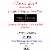 Tadgh O'Flynn Jewellers CLASSIC 6th -18th Oct